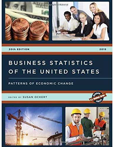 Business Statistics of the United States: Patterns of Economic Change: 20th Edition, 2015