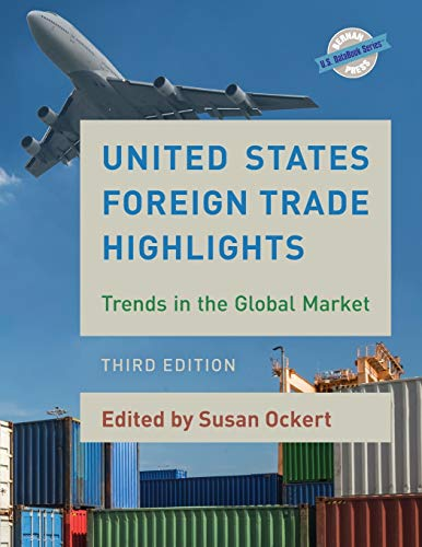 9781598888867: United States Foreign Trade Highlights: Trends in the Global Market (U.S. DataBook Series)