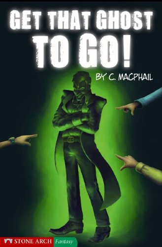 Get That Ghost to Go! (Pathway Books): MacPhail, C.