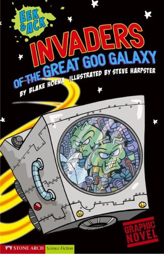 Invaders from the Great Goo Galaxy (Graphic Sparks): Hoena, Blake A.