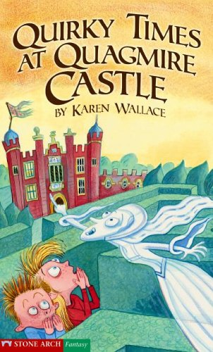 Quirky Times at Quagmire Castle (Pathway Books) (159889112X) by Karen Wallace