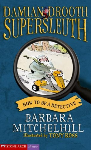 9781598891201: How to Be a Detective (Damian Drooth Supersleuth)