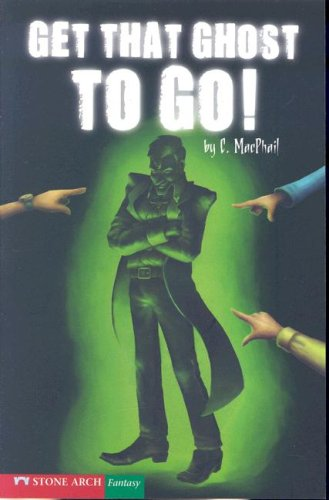 9781598891959: Get That Ghost to Go! (Pathway Books)