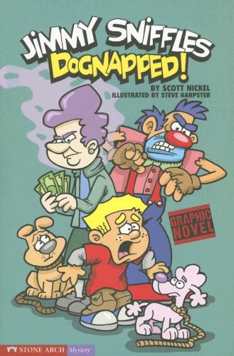 Dognapped!: Jimmy Sniffles (Graphic Sparks): Nickel, Scott