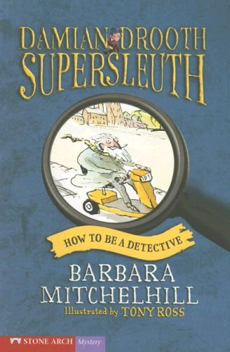 9781598892598: How to Be a Detective (Damian Drooth Supersleuth)