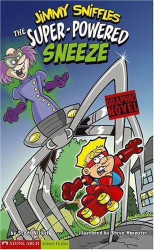 The Super Powered Sneeze (Graphic Sparks): Nickel; Scott; Illustrator-Harpster; Illustrator-Steve