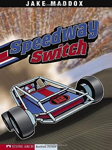 Speedway Switch (Jake Maddox Sports Stories): Maddox, Jake