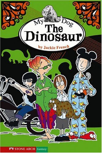 My Dog the Dinosaur (Jackie French) (1598893440) by French, Jackie