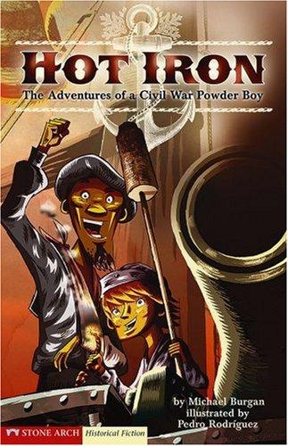 9781598894066: Hot Iron: The Adventures of a Civil War Powder Boy (Historical Fiction)