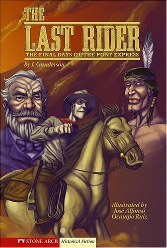 9781598894073: The Last Rider: The Final Days of the Pony Express (Historical Fiction)