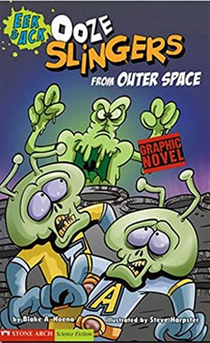 Ooze Slingers from Outer Space: Hoena, Blake A.