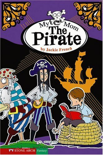 My Mom the Pirate (Funny Families): French, Jackie