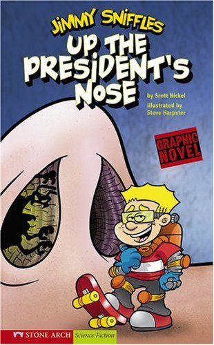 9781598898378: Up the President's Nose (Jimmy Sniffles)
