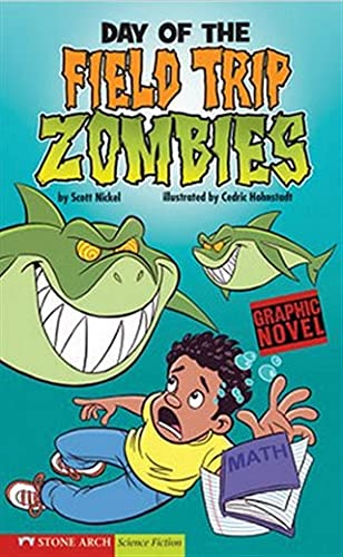 Day of the Field Trip Zombies: School: Scott Nickel