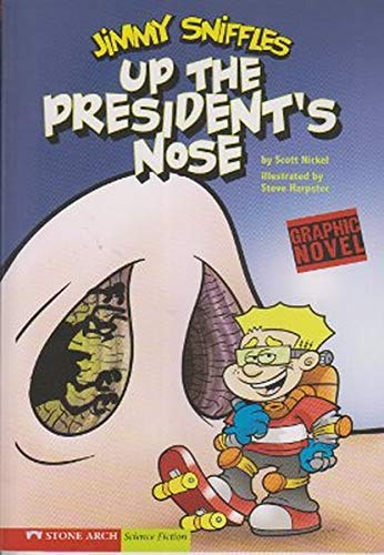 9781598898934: Up the President's Nose: Jimmy Sniffles (Graphic Sparks)