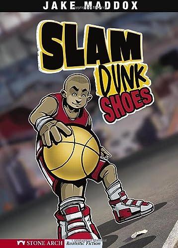 Slam Dunk Shoes (Jake Maddox Sports Stories): Maddox, Jake