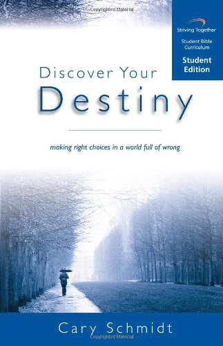9781598940015: Discover Your Destiny Curriculum: Making Right Choices in a World Full of Wrong (Student Edition)