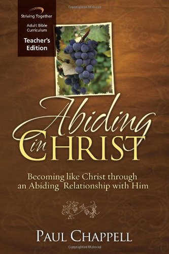 9781598940114: Abiding in Christ Curriculum: Becoming Like Christ through an Abiding Relationship with Him (Teacher Edition)