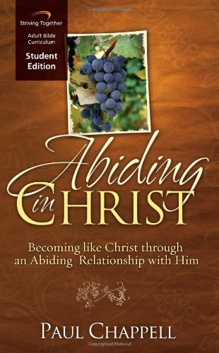 Abiding in Christ Curriculum: Becoming Like Christ through an Abiding Relationship with Him (...