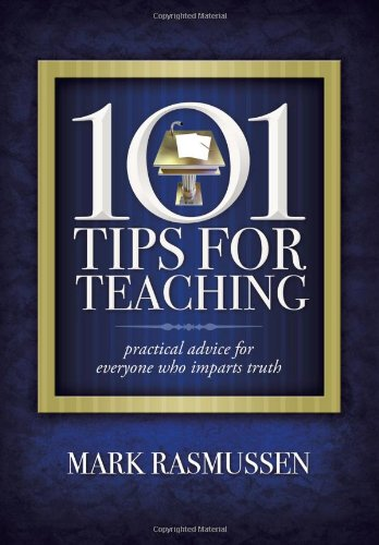 9781598940312: 101 Tips for Teaching: Practical Advice for Everyone Who Imparts Truth