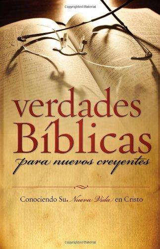 9781598940329: Verdades Biblicas Para Nuevos Creyentes: Conociendo Su Nueva Vida en Cristo (Spanish Edition)