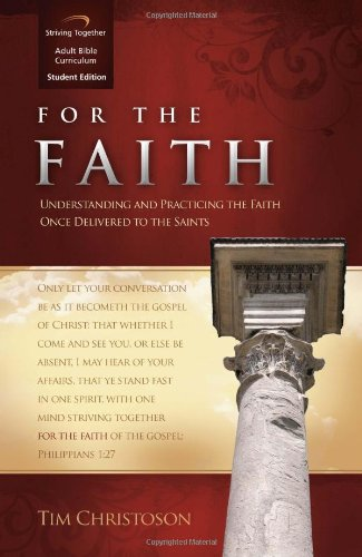 9781598940428: For the Faith Curriculum: Understanding and Practicing the Faith Once Delivered to the Saints (Student Edition)