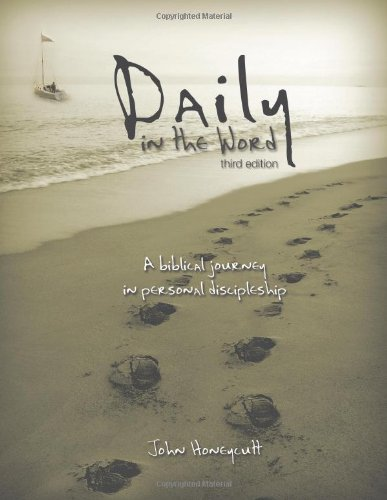 9781598940626: Daily in the Word: A Biblical Journey in Personal Discipleship (Third Edition)