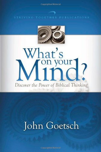 9781598940664: What's on Your Mind?: Discover the Power of Biblical Thinking
