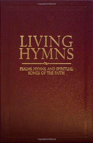 Living Hymns: Psalms, Hymns, and Spiritual Songs: Smith, Alfred B.