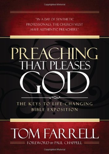 9781598940992: Preaching That Pleases God: The Keys To Life-Changing Bible Exposition