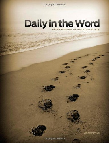9781598941029: Daily in the Word (Revised Third Edition): A Biblical Journey in Personal Discipleship