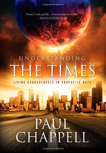9781598941074: Understanding the Times: Living Courageously in Prophetic Days