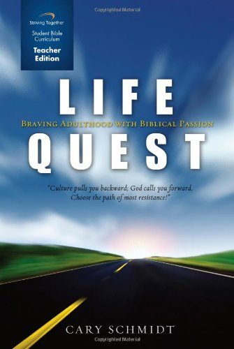 9781598941128: Life Quest Curriculum (Teacher Edition): Braving Adulthood with Biblical Passion