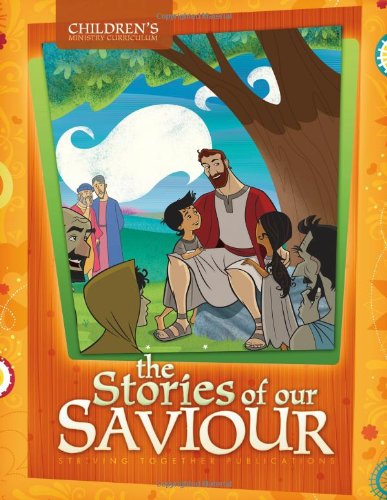 9781598941609: The Stories of Our Saviour