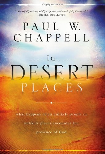 9781598941616: In Desert Places: What Happens When Unlikely People in Unlikely Places Encounter the Presence of God