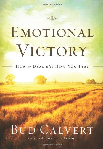 9781598941951: Emotional Victory: How to deal with how you feel