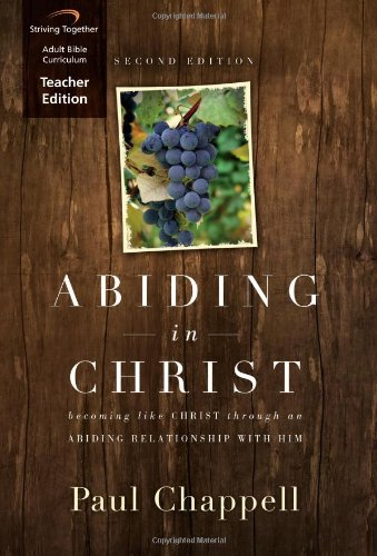 9781598942231: Abiding in Christ Curriculum Second Edition (Teacher Edition): Becoming Like Christ through an Abiding Relationship with Him