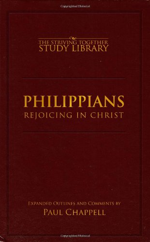 Philippians: Rejoicing in Christ: Paul Chappell