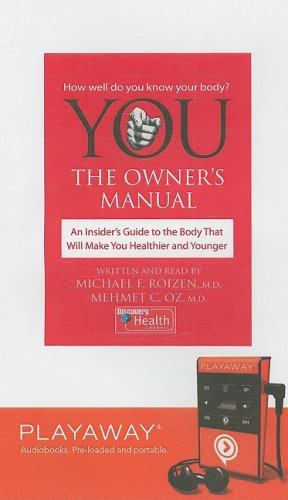9781598951561: You: The Owner's Manual: An Insider's Guide to the Body That Will Make You Healthier and Younger