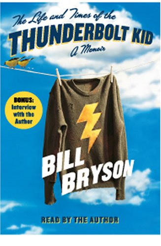 The Life and Times of the Thunderbolt Kid on Playaway: Ready-To-Go Digital Audiobooks: Bill Bryson