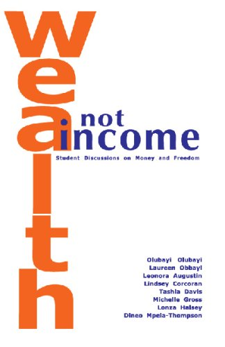 9781598990072: Wealth Not Income: Student Discussions on Money and Freedom