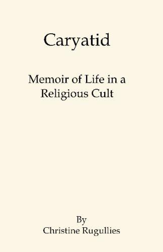 9781598991185: Caryatid: Memoir of Life in a Religious Cult