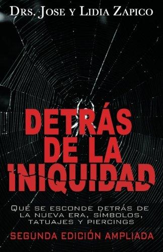 9781599000268: Detrás de la Iniquidad: Qué se esconde detrás de la nueva era, símbolos, tatuajes y piercings (Spanish Edition)