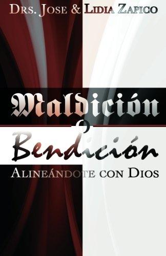 Maldicion O Bendicion: Alineandote Con Dios (Paperback: Zapico, Jose