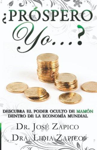 Prospero Yo.?: Descubra El Poder Oculto de: Zapico, Jose