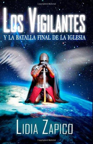 Los Vigilantes y la Batalla Final de la Iglesia (Spanish Edition): Zapico, Dr. Lidia