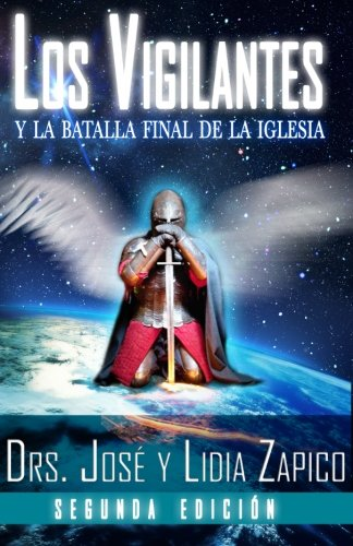 9781599000817: Los Vigilantes - Segunda Edición: Y La Batalla Final De La Iglesia (Spanish Edition)