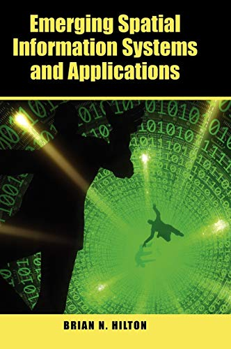 9781599040752: Emerging Spatial Information Systems and Applications
