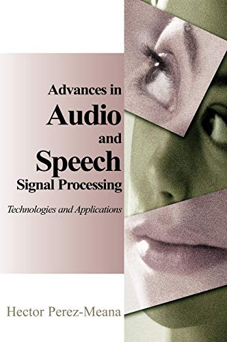 9781599041322: Advances in Audio and Speech Signal Processing: Technologies and Applications