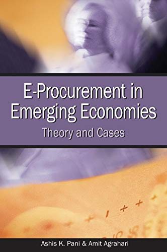 E-procurement in Emerging Economies: Theory and Cases: Ashis K. Pani,
